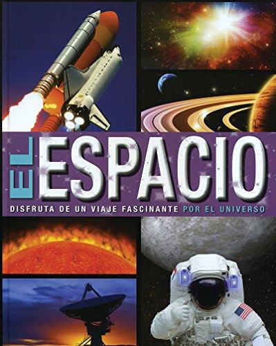 9781474816830: Espacio. Disfruta De Un Viaje Fascinante Por El Universo