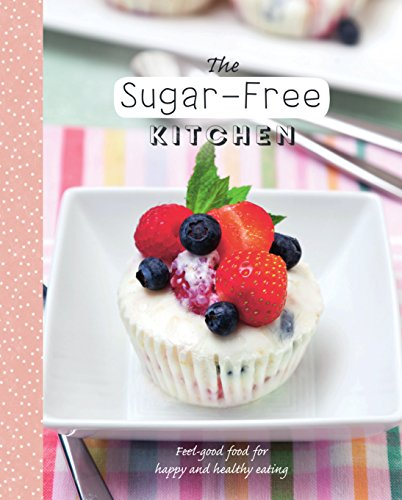 The Sugar-Free Kitchen: Parragon Books Ltd