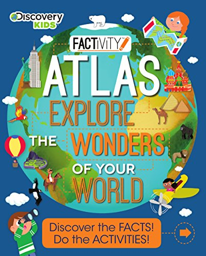 Discovery Kids Atlas: Explore and Discover the Wonders of Your World