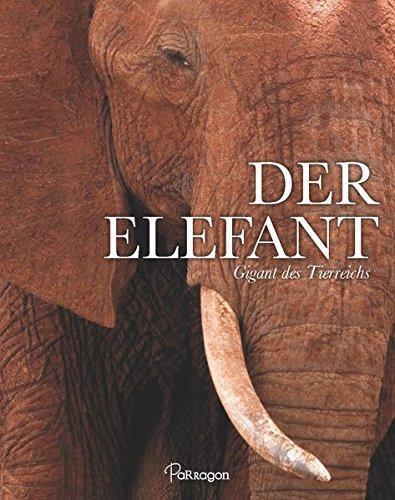 9781474823203: Der Elefant: Gigant des Tierreichs
