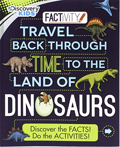 Travel Back Through Time to the Land of Dinosaurs: Parragon Books Ltd