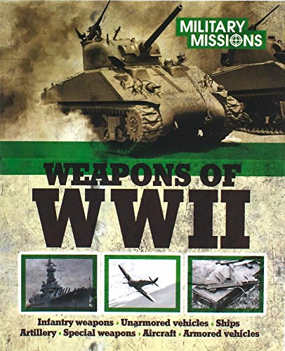 9781474832076: Weapons of WWII (Military Missions)