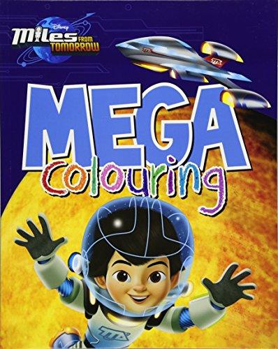 9781474835893: Disney Miles from Tomorrow Mega Colouring