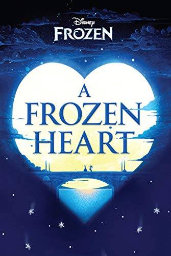 9781474836692: Disney Frozen A Frozen Heart (Novel)