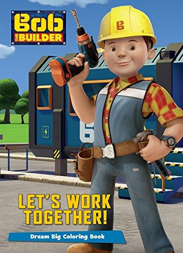Bob the Builder Let's Work Together! (Color: Parragon Books Ltd
