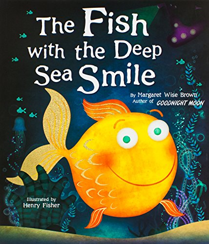The Fish with the Deep Sea Smile: Brown, Margaret Wise