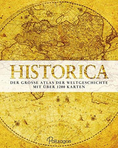 9781474864459: Historica: Der große Atlas der Weltgeschichte - Mit über 1200 Karten
