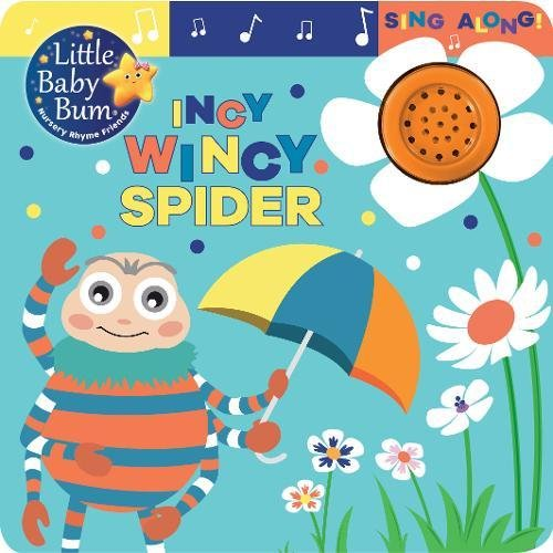 9781474866255: Little Baby Bum Incy Wincy Spider: A Sing-Along Sound Book (Board Book and Sound)