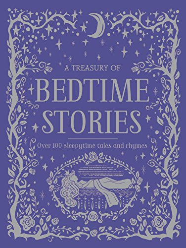 A Treasury of Bedtime Stories: Over 100: Parragon Books Ltd