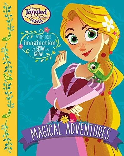 Disney Tangled the Series Magical Adventures: Where Your Imagination Can Grow and Grow!