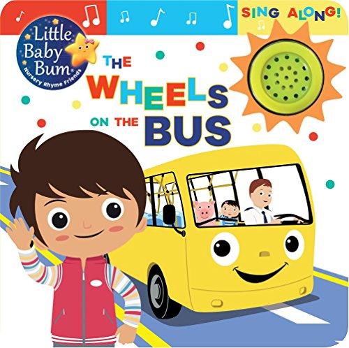 9781474895033: The Wheels on the Bus: Sing Along! (Little Baby Bum Nursery Rhyme Friends)