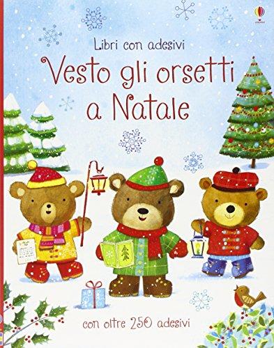 9781474904445: Vesto gli orsetti a Natale. Con adesivi. Ediz. illustrata