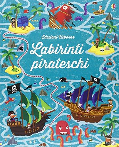 9781474919678: Labirinti pirateschi. I grandi libri dei labirinti. Ediz. illustrata