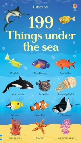 199 Things Under the Sea (199 Pictures): Usborne Publishing Ltd