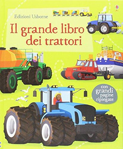 9781474924726: Il grande libro dei trattori. Ediz. illustrata