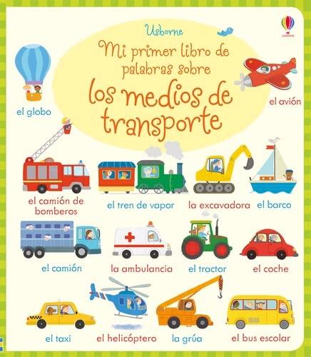 9781474929998: Mi primer libro de palabras sobre los medios de transporte