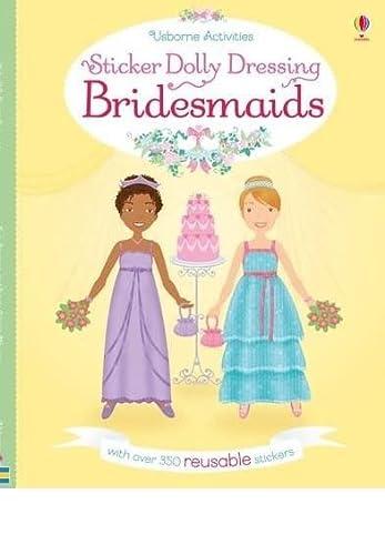 9781474932332: Sticker Dollly Dressing Bridesmaids (Sticker Dolly Dressing)