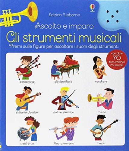 STRUMENTI MUSICALI. ASCOLTO E IMPARO: AA.VV.