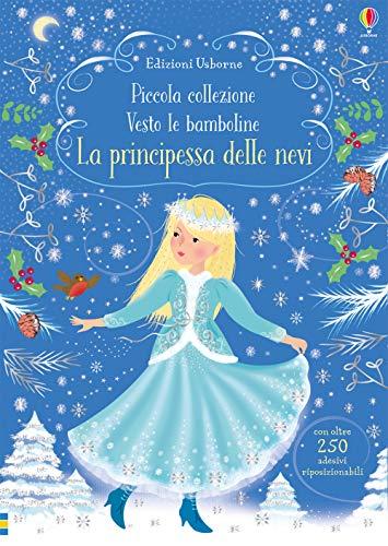 9781474949286: La principessa delle nevi. Piccola collezione Vesto le bamboline. Con adesivi