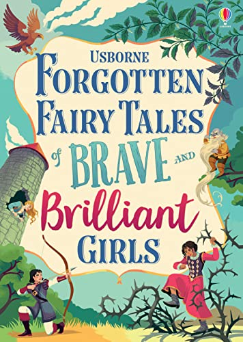 9781474966429: Forgotten Fairy Tales of Brave and Brilliant Girls (Illustrated Story Collections)