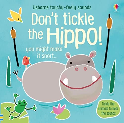 9781474968713: Don't Tickle the Hippo! (Touchy-Feely Sound Books): 1