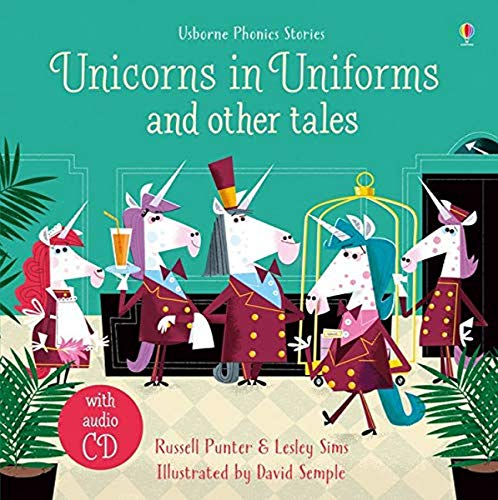 9781474969970: Unicorns In Uniforms And Other Tales (+ CD) (Usborne Phonetic Readers)