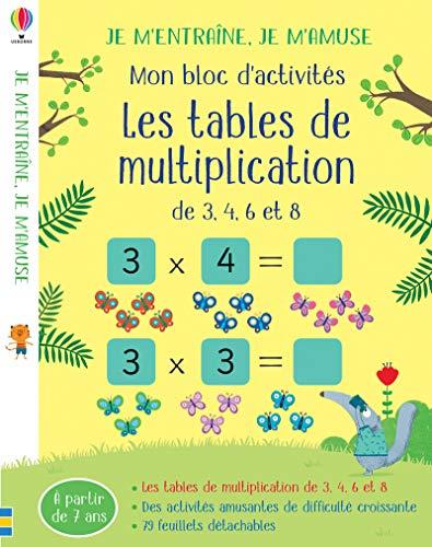 9781474970228: Les tables de multiplication (3,4,6 et 8) - Mon bloc d'activités - Je m'entraîne, je m'amuse