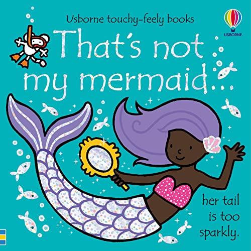 Fiona Watt, That`s not my mermaid...