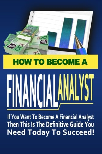 9781475003284: How to Become A Financial Analyst