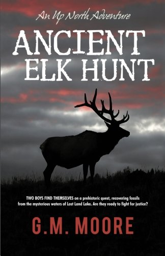 9781475004625: Ancient Elk Hunt: An Up North Adventure (Volume 2)