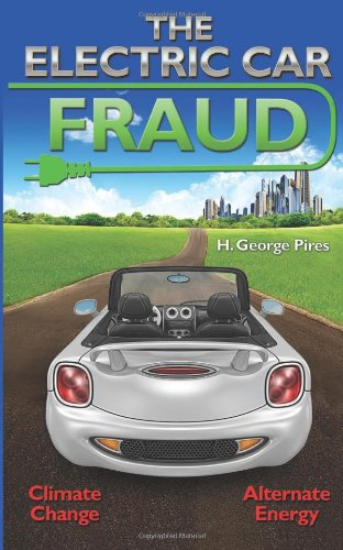 9781475005202: The Electric Car Fraud: CLIMATE and ENERGY
