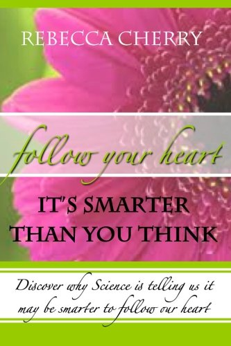 Follow Your Heart, It's Smarter Than You Think: Cherry, Rebecca