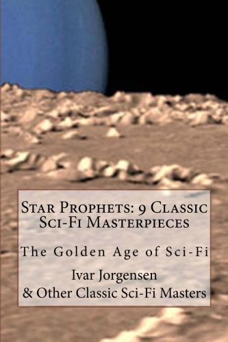9781475010893: Star Prophets 9 Classic Sci-Fi Masterpieces: The Golden Age of Sci-Fi
