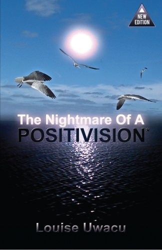 9781475010961: The Nightmare of a POSITIVISION*: Yes we are dying, but we are still breathing.
