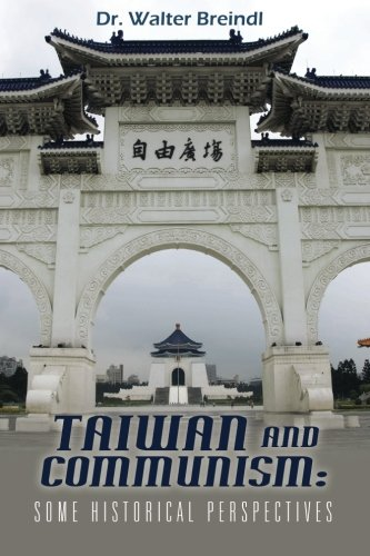 Taiwan and Communism: Some Historical Perspectives: Breindl, Dr. Walter