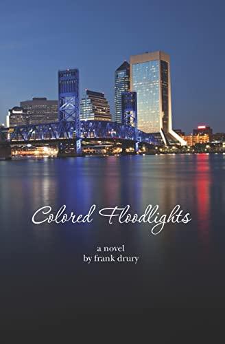 Colored Floodlights: Frank Drury