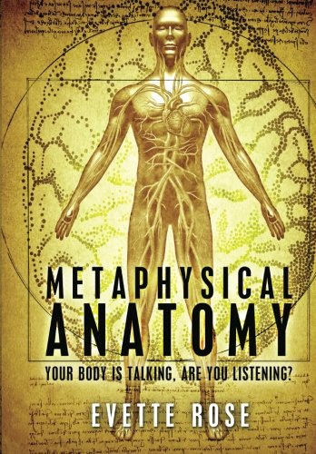 9781475013047: Metaphysical Anatomy - Your Body is Talking, are you Listening?