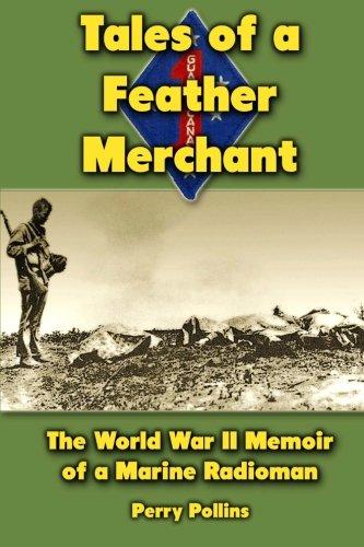 9781475020403: Tales of a Feather Merchant: The World War II Memoir of a Marine Radioman