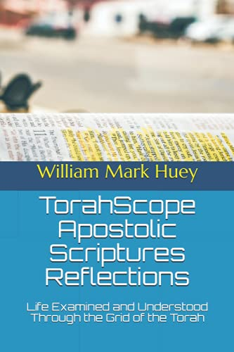 9781475022377: TorahScope Apostolic Scriptures Reflections: Life Examined and Understood Through the Grid of the Torah
