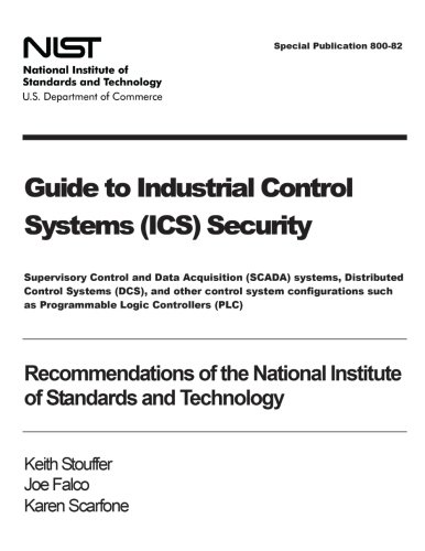 Guide to Industrial Control Systems (ICS) Security: Keith Stouffer