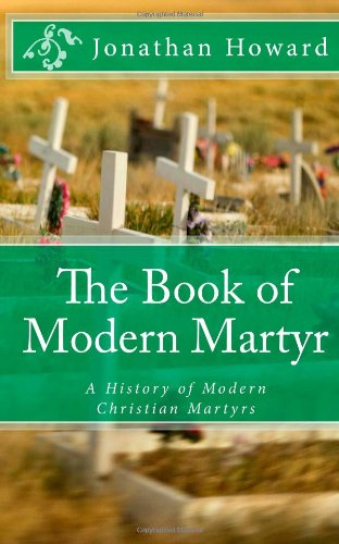9781475024739: The Book of Modern Martyr: A History of Modern Christian Martyrs
