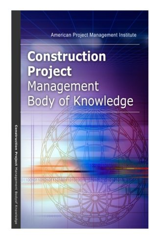 Construction Project Management Body of Knowledge: Chiu-Chi Wei
