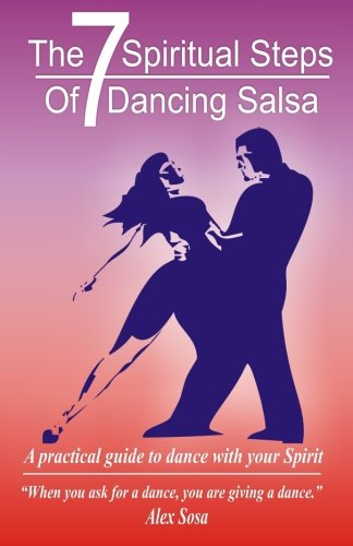 9781475028843: The Seven Spiritual Steps Of Dancing Salsa.: A practical guide to dance with your Spirit