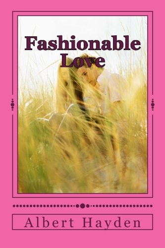 9781475030013: Fashionable Love (Volume 1)
