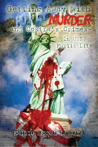 9781475031102: Getting Away with Murder - And Costra's Crimes - In U.S. Public Life