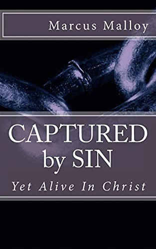 9781475031461: CAPTURED by SIN: Yet Alive In Christ