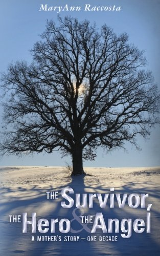 9781475032062: The Survivor, The Hero & The Angel: A Mother's Story - One Decade