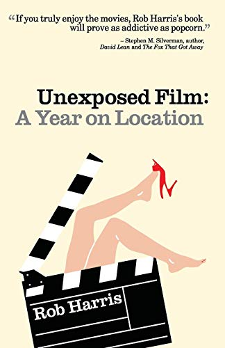 9781475032437: Unexposed Film: a Year on Location