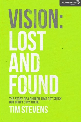 9781475033298: Vision: Lost and Found: The Story Of A Church That Got Stuck but Didn't Stay There