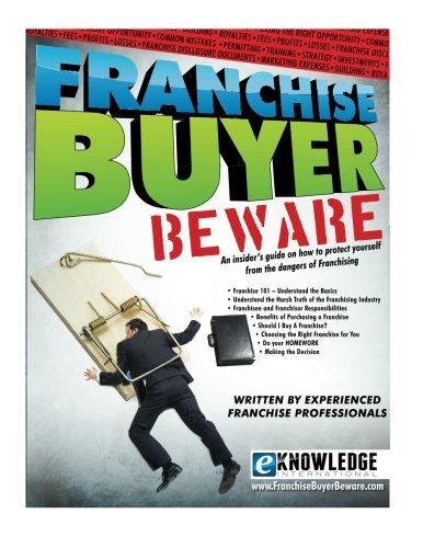9781475033328: Franchise Buyer Beware: An insider's guide on how to protect yourself From the dangers of franchising